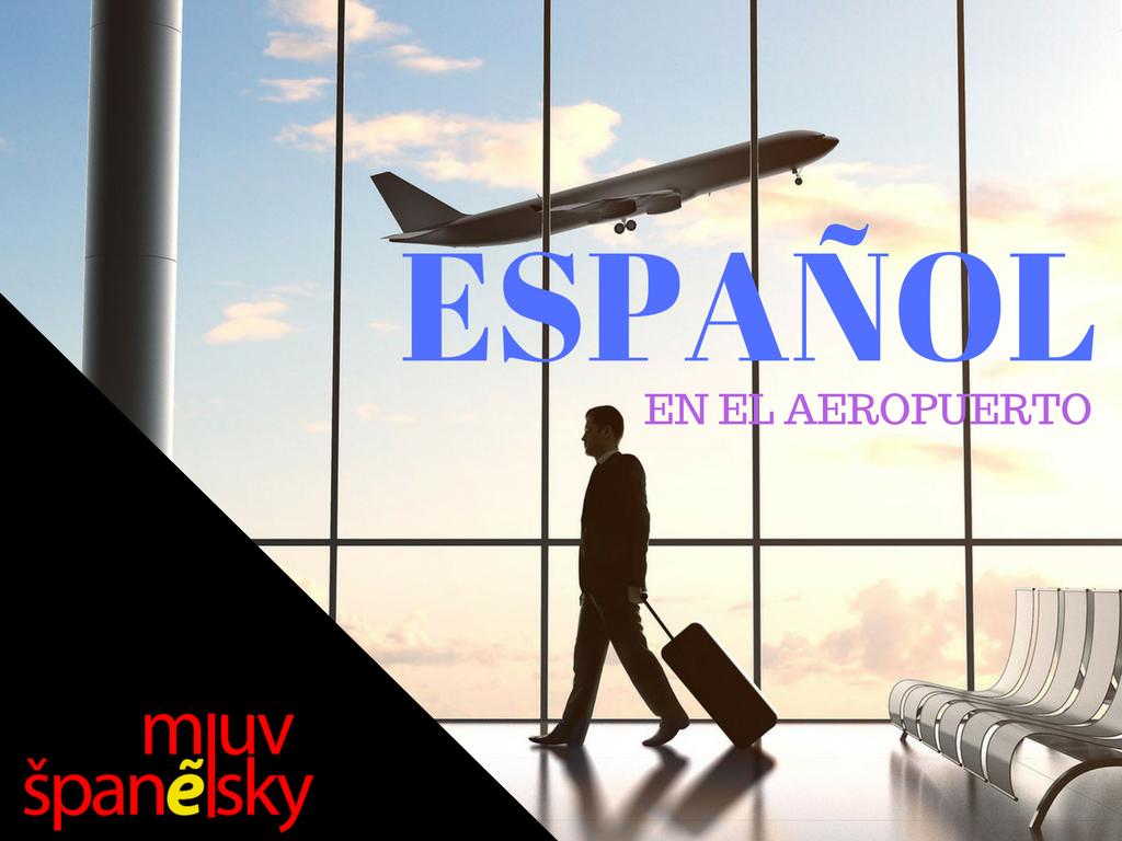 Fráze ve španělštině 1: na letišti