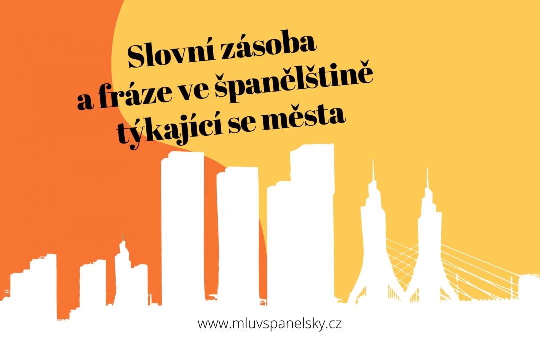 Slovní zásoba a fráze ve španělštině týkající se města